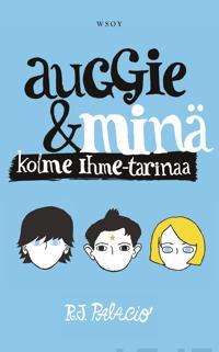 Auggie & minä : kolme Ihme-tarinaa