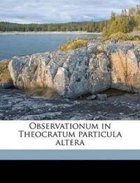 Observationum in Theocratum particula altera