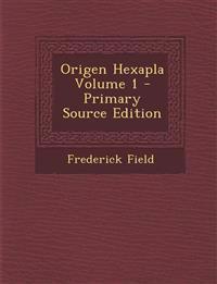 Origen Hexapla, Volume 1