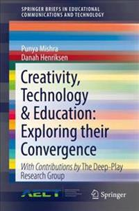 Creativity, Technology & Education: Exploring their Convergence