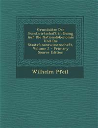 Grundsätze Der Forstwirtschaft in Bezug Auf Die Nationalökonomie Und Die Staatsfinanzwissenschaft, Volume 2