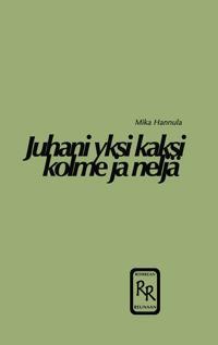 Juhani yksi kaksi kolme ja neljä: Romaani Suomesta ja suomalaisuudesta