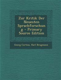 Zur Kritik Der Neuesten Sprachforschung