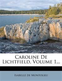 Caroline De Lichtfield, Volume 1...