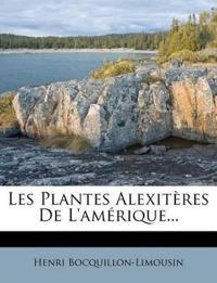 Les Plantes Alexitères De L'amérique...