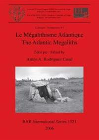 Le Megalithisme Atlantique/ The Atlantic Megaliths