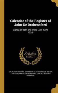 CAL OF THE REGISTER OF JOHN DE