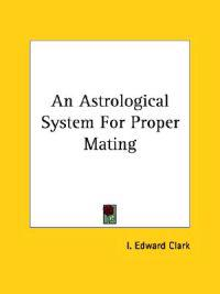 An Astrological System for Proper Mating