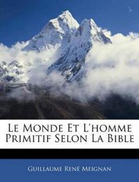 Le Monde Et L'homme Primitif Selon La Bible