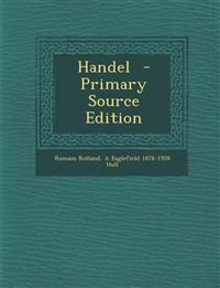 Handel - Primary Source Edition