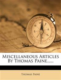 Miscellaneous Articles By Thomas Paine......