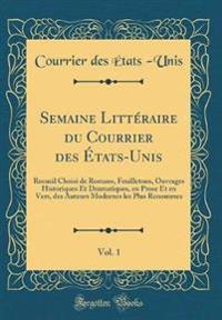 Semaine Littéraire du Courrier des États-Unis, Vol. 1