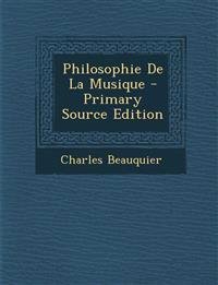 Philosophie De La Musique - Primary Source Edition