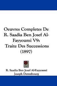 Oeuvres Completes De R. Saadia Ben Josef Al-fayyoumi