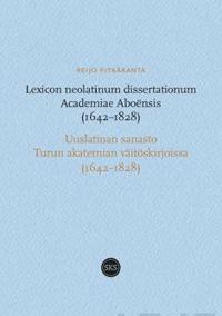 Lexicon neolatinum dissertationum Academiae Aboensis 1642-1828