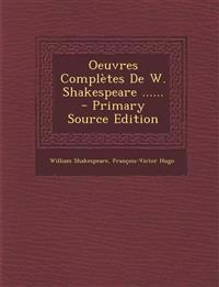 Oeuvres Complètes De W. Shakespeare ...... - Primary Source Edition