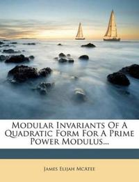 Modular Invariants of a Quadratic Form for a Prime Power Modulus...