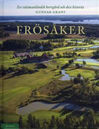 Frösåker : en västmandlänsk herrgård och dess historia