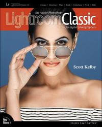 The Adobe Photoshop Lightroom Classic Book for Digital Photographers