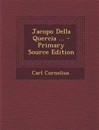 Jacopo Della Quercia ... - Primary Source Edition