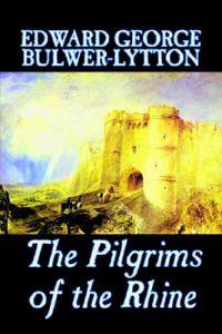 The Pilgrims of the Rhine