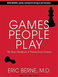 Games People Play: The Basic Handbook of Transactional Analysis