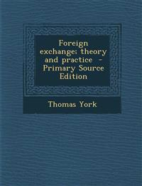 Foreign exchange; theory and practice