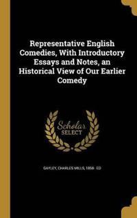 REPRESENTATIVE ENGLISH COMEDIE