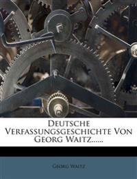 Deutsche Verfassungsgeschichte Von Georg Waitz......