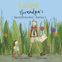 Lollipop and grandpas back garden safari