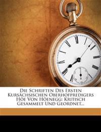 Die Schriften Des Ersten Kursächsischen Oberhofpredigers Höe Von Höenegg: Kritisch Gesammelt Und Geordnet...