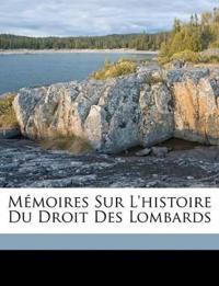 Mémoires Sur L'histoire Du Droit Des Lombards