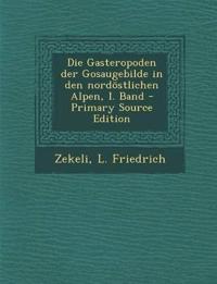 Die Gasteropoden der Gosaugebilde in den nordöstlichen Alpen, I. Band