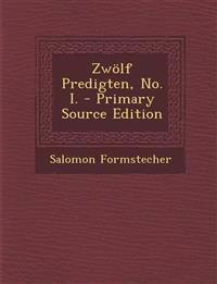 Zwolf Predigten, No. I. - Primary Source Edition
