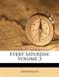 Every Saturday, Volume 3