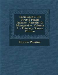 Enciclopedia del Diritto Penale Italiano: Raccolta Di Monografie, Volume 2 - Primary Source Edition