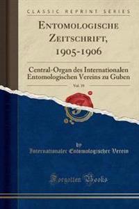 Entomologische Zeitschrift, 1905-1906, Vol. 19