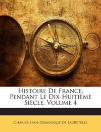 Histoire De France, Pendant Le Dix-Huitième Siècle, Volume 4