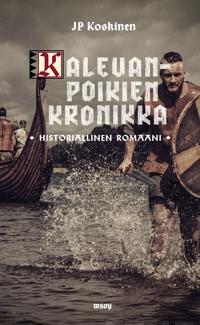 Kalevanpoikien kronikka : historiallinen romaani