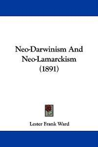 Neo-darwinism and Neo-lamarckism