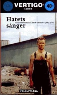 Hatets sånger :tidig svensk socialistisk diktning (1885-1910)