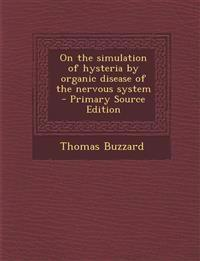 On the simulation of hysteria by organic disease of the nervous system