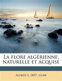 La flore algérienne, naturelle et acquise