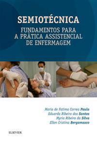 Semiotecnica: Fundamentos para a Pratica Assistencial de Enfermagem
