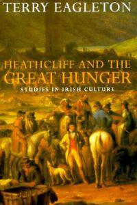 Heathcliff and the Great Hunger
