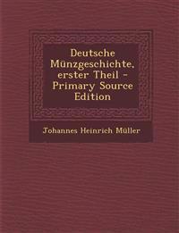 Deutsche Münzgeschichte, erster Theil