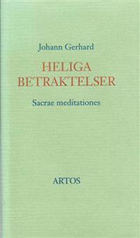 Heliga betraktelser : sacrae meditationes
