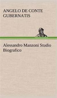 Alessandro Manzoni Studio Biografico