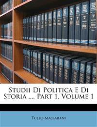 Studii Di Politica E Di Storia ..., Part 1, Volume 1