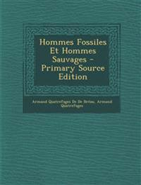 Hommes Fossiles Et Hommes Sauvages
